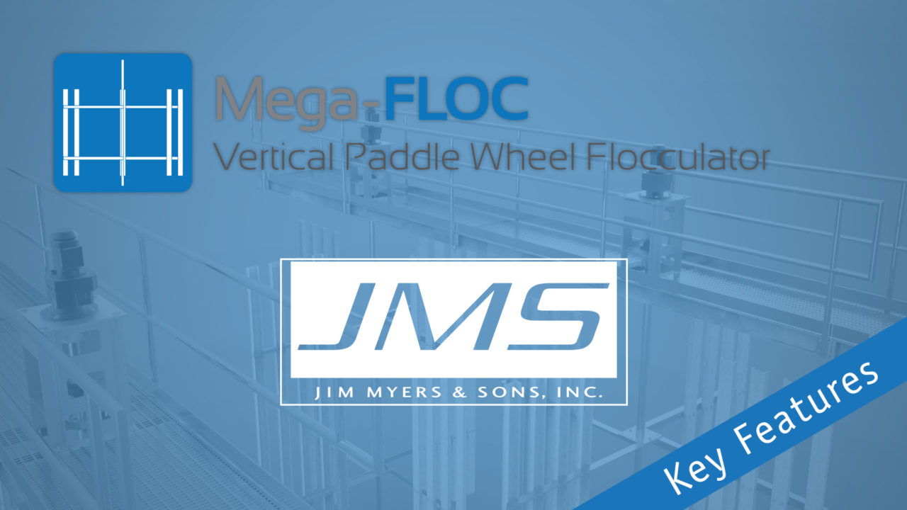 Mega-FLOC (Vertical Paddle Wheel Flocculator) Key Features - JMS